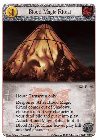 [mélée] Le deck sans Âme ou quand les stark combattent sous la bonne banniere (10e de mélée TOURS) Blood-magic-ritual-tcc